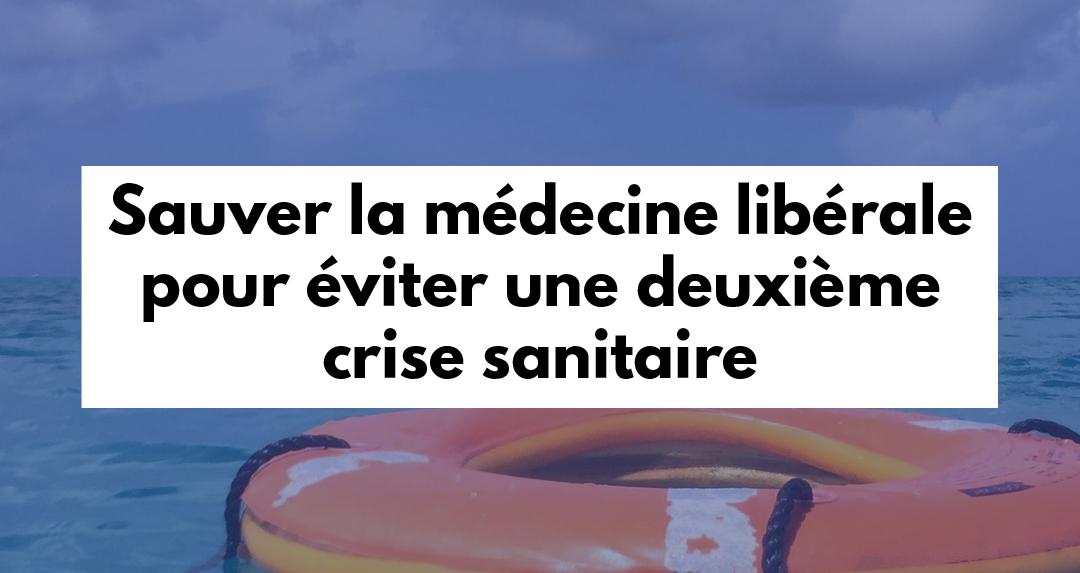 Sauver la médecine libérale pour éviter une deuxième crise sanitaire