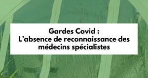 Gardes Covid : L'absence de reconnaissance des médecins spécialistes