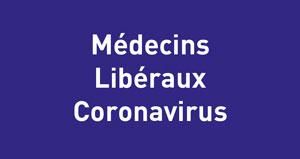 Médecins Libéraux Coronavirus : Envoyez vos témoignages