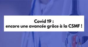 Covid 19 : encore une avancée grâce à la CSMF !